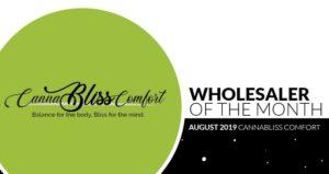 AUGUST CBD WHOLESALER OF THE MONTH; CANNABLISS COMFORT LLC