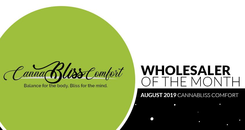 AUGUST CBD WHOLESALER OF THE MONTH; CANNABLISS COMFORT LLC